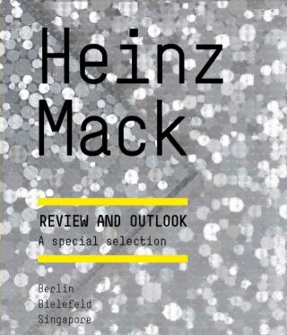 Heinz Mack: Review & Outlook - A Special Selection, 2016